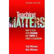 Teaching Matters by Todd Whitaker