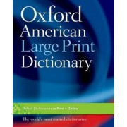 The Oxford American Large Print Dictionary by Oxford Dictionaries
