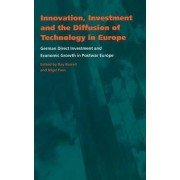 Innovation, Investment and the Diffusion of Technology in Europe by Ray Barrell