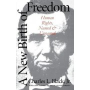 A New Birth of Freedom by Jr. Charles L. Black