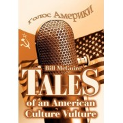 Tales of an American Culture Vulture by Benfiled Greig Professor of Geophysical Hazards and Director of Benfiled Greig Hazard Research Centre Bill McGuire PH.D.