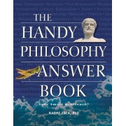 The Handy Philosophy Answer Book by Naomi Zack