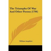 The Triumphs of War and Other Poems (1796) by William Amphlett