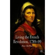 Living the French Revolution, 1789-1799 by Peter McPhee