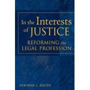 In the Interests of Justice by Deborah L. Rhode