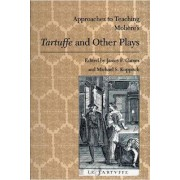 Approaches to Teaching Moli Ere's Tartuffe and Other Plays by James F. Gaines