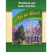 Asi Se Dice! Workbook and Audio Activities by McGraw-Hill/Glencoe