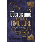 Various Doctor Who: Official Guide on How to be a Time Lord