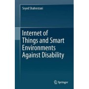 Internet of Things and Smart Environments by Seyed Shahrestani