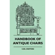 Handbook Of Antique Chairs by Carl Drepperd