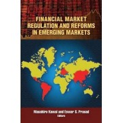 Financial Market Regulation and Reforms in Emerging Markets by Masahiro Kawai