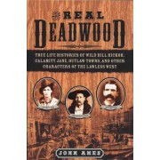 The Real Deadwood by John Ames