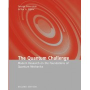 The Quantum Challenge: Modern Research on the Foundations of Quantum Mechanics