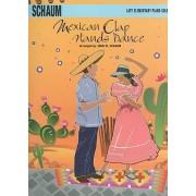 Mexican Clap Hands Dance by John W Schaum