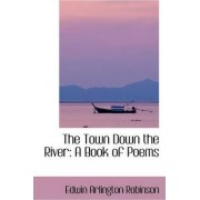 The Town Down the River by Edwin Arlington Robinson