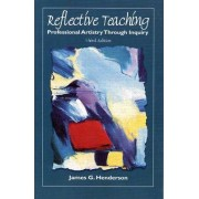 Reflective Teaching by James G. Henderson