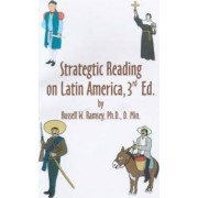 Strategic Reading on Latin America by Russell W. Ramsey
