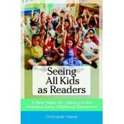 Seeing All Kids as Readers by Christopher Kliewer