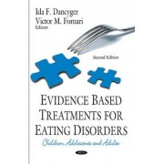 Evidence Based Treatments for Eating Disorders by Ida F. Dancyger