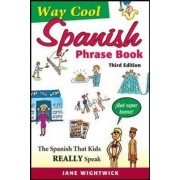 Way-Cool Spanish Phrasebook by Jane Wightwick