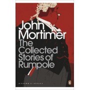 The Collected Stories of Rumpole by Sir John Mortimer