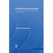 Full-Spectrum Economics by Christian Arnsperger
