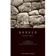 Plays One: WITH Scenes from an Execution AND Victory, AND the Europeans AND the Possibilities by Howard Barker