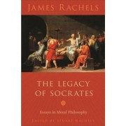 The Legacy of Socrates by James Rachels