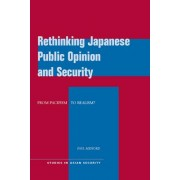 Rethinking Japanese Public Opinion and Security by Paul Midford