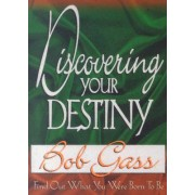 Discovering Your Destiny by Bob Gass