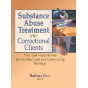Substance Abuse Treatment with Correctional Clients by Letitia C. Pallone