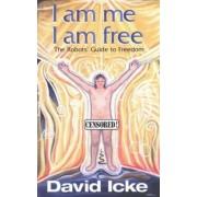 I am Me, I am Free by David Icke