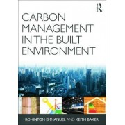 Carbon Management in the Built Environment by Rohinton Emmanuel