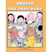 Abuelo y Los Tres Osos/Abuelo and the Three Bears by Mr Jerry Tello