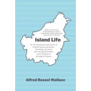 Island Life by Alfred Russel Wallace