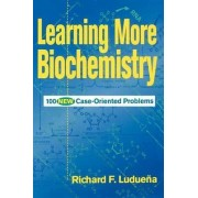 Learning More Biochemistry by Richard F. Luduena