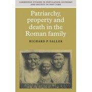 Patriarchy, Property and Death in the Roman Family by Richard P. Saller