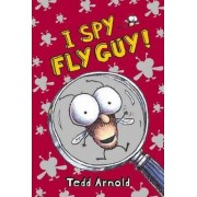I Spy Fly Guy! by Tedd Arnold