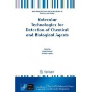 Molecular Technologies for Detection of Chemical and Biological Agents by Joseph H. Banoub