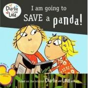 I Am Going to Save a Panda! by Bridget Hurst