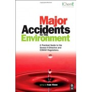Major Accidents To The Environment: A Practical Guide To The Seveso Ii-Directive And Comah Regulations