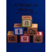 A Writer on Writing - The Building Blocks of Nonfiction by Dr Sylvia Wright