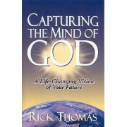 Capturing the Mind of God by Rich Thomas
