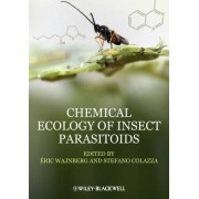Chemical Ecology of Insect Parasitoids by Eric Wajnberg