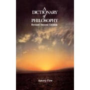A Dictionary of Philosophy by Antony Flew