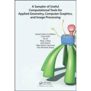 A Sampler of Useful Computational Tools for Applied Geometry, Computer Graphics, and Image Processing by Daniel Cohen-Or