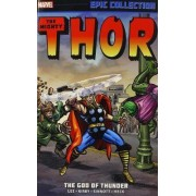 Thor Epic Collection: The God Of Thunder by Stan Lee
