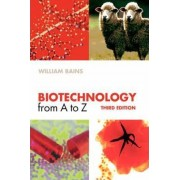 Biotechnology from A to Z by William Bains