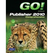 GO! with Microsoft Publisher 2010 Comprehensive by Shelley Gaskin