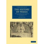 The History of Persia 2 Volume Set by John Malcolm
